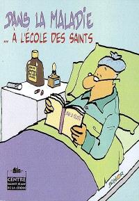 Dans la maladie... à l'école des saints