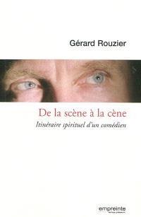 De la scène à la cène : itinéraire spirituel d'un comédien
