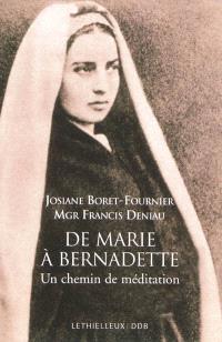 De Marie à Bernadette : un chemin de méditation