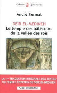 Deir el-Médineh, le temple des bâtisseurs de la vallée des Rois : traduction intégrale des textes