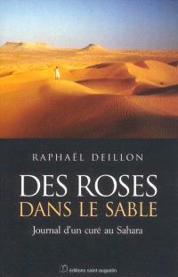 Des roses dans le sable : journal d'un curé au Sahara