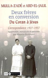 Deux frères en conversion : du Coran à Jésus : correspondance, 1927-1957