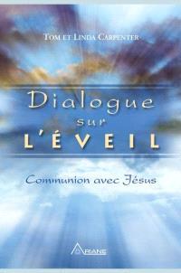 Dialogue sur l'éveil  : communion avec Jésus