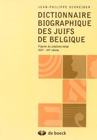 Dictionnaire biographique des juifs de Belgique : figures du judaïsme belge : XIXe-XXe siècles