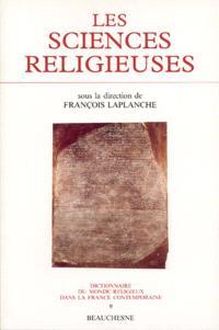 Dictionnaire du monde religieux dans la France contemporaine. Volume 9, Les sciences religieuses