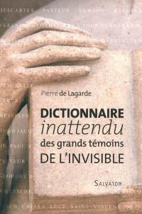 Dictionnaire inattendu des grands témoins de l'invisible