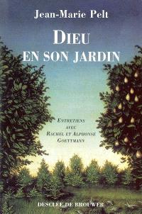 Dieu en son jardin : entretiens avec Rachel et Alphonse Goettmann