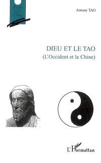 Dieu et le tao : l'Occident et la Chine