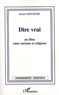 Dire vrai ou Dieu, entre racisme et religions