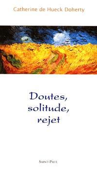 Doutes, solitude, rejet