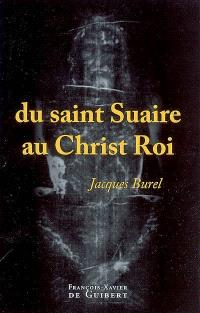 Du saint Suaire au Christ Roi