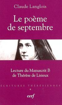 Ecritures thérésiennes. Volume 1, Le poème de septembre : lecture du manuscrit B de Thérèse de Lisieux