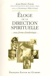 Eloge de la direction spirituelle : sous forme d'anthologie