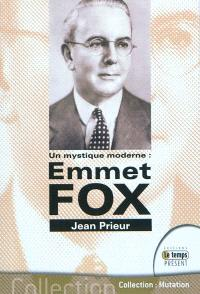 Emmet Fox : un mystique moderne