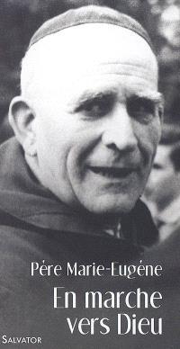 En marche vers Dieu avec le père Marie-Eugène