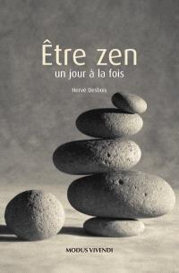 Être zen  : un jour à la fois