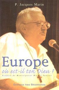 Europe, où est-il ton Dieu ?