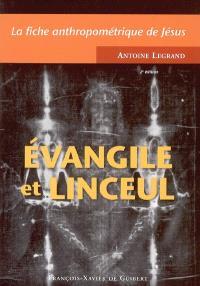 Evangile et linceul : la fiche anthropométrique de Jésus