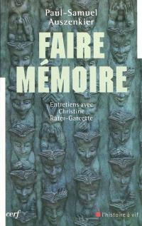 Faire mémoire : entretiens avec Christine Rater-Garcette