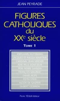 Figures catholiques du XXe siècle. Volume 1