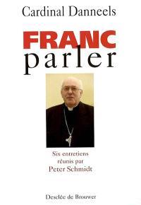 Franc-parler : entretiens avec le cardinal Danneels