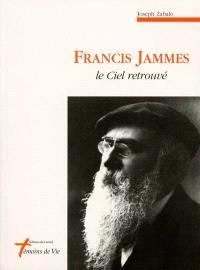 Francis Jammes : le Ciel retrouvé