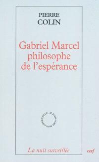 Gabriel Marcel, philosophe de l'espérance