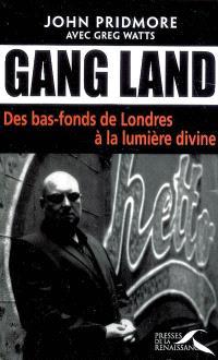 Gang land : des bas-fonds de Londres à la lumière divine