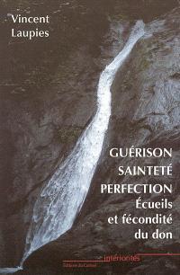 Guérison, sainteté, perfection : écueils et fécondité du don dans la quête de la sainteté et dans la réponse à la vocation