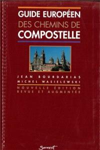Guide européen des chemins de Compostelle