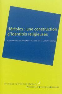Hérésies : une construction d'identités religieuses