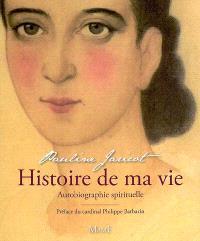 Histoire de ma vie : autobiographie spirituelle