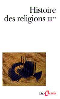 Histoire des religions. Volume 3-2, Les religions constituées en Asie et leurs contre-courants, les religions chez les peuples sans tradition écrite, mouvements religieux nés de l'acculturation