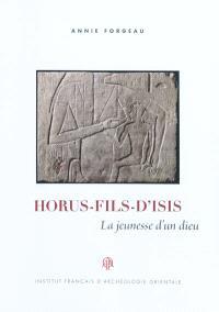 Horus, fils d'Isis : la jeunesse d'un dieu
