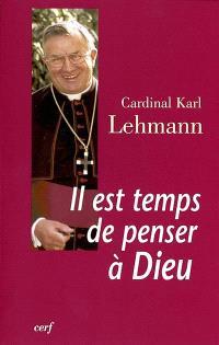 Il est temps de penser à Dieu : entretien avec Jürgen Hoeren; Suivi de Lettre à Jean-Paul II; Dieu est plus grand que l'homme