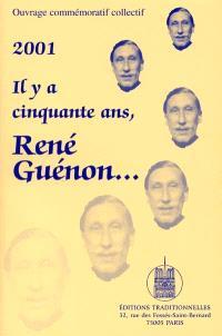 Il y a cinquante ans, René Guénon