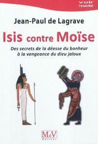Isis et Moïse : des secrets de la déesse du bonheur à la vengeance du dieu jaloux