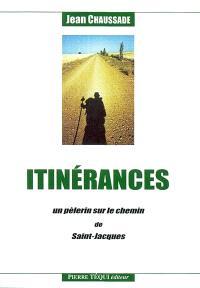 Itinérances : un pèlerin sur le chemin de Saint-Jacques