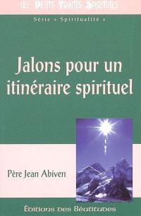Jalons pour un itinéraire spirituel