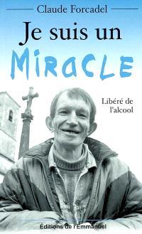 Je suis un miracle
