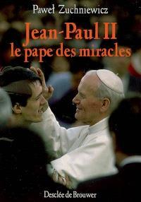 Jean-Paul II, le pape des miracles