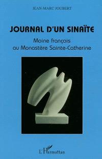 Journal d'un sinaïte : moine français au monastère Sainte-Catherine
