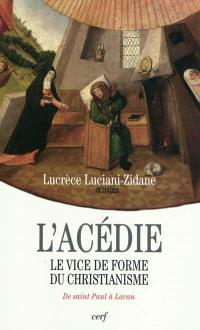 L'acédie, le vice de forme du christianisme : de saint Paul à Lacan