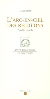 L'arc-en-ciel des religions : conflits et défis