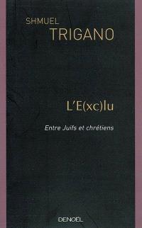 L'e(xc)lu : entre Juifs et chrétiens