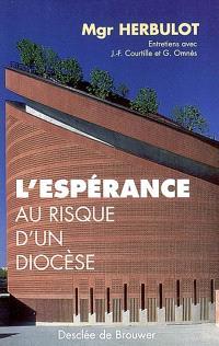 L'espérance au risque d'un diocèse : entretiens avec Jean-François Courtille et Gérald M. Omnès