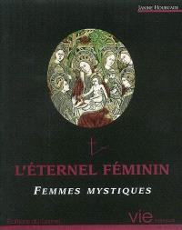 L'éternel féminin : femmes mystiques