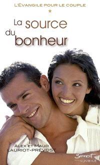 L'Evangile pour le couple. Volume 1, La source du bonheur : itinéraire évangélique pour accueillir, vivre et annoncer la Bonne Nouvelle du Christ au coeur de l'amour conjugal