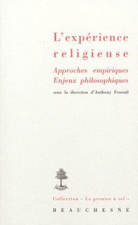 L'expérience religieuse : approches empiriques, enjeux philosophiques