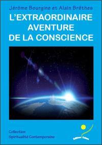 L'extraordinaire aventure de la conscience